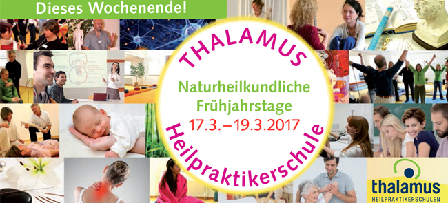 Naturheilkundliche Frühjahrstage 2017 bei Thalamus, Tage der Offenen Tür, kostenlose Vorträge, Workshops, Heilpraktiker Schule